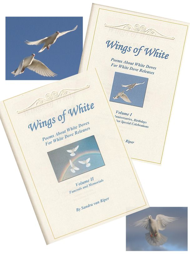 COMPLETE SET of BOOKS  Wings of White -Poems About White Doves - Volume I and Volume II